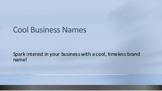 Cool business names - Be Trendy