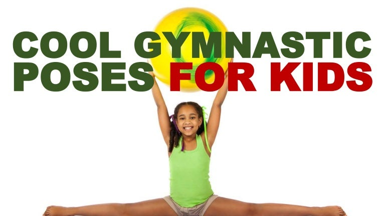 Cool Gymnastic Poses For Kids