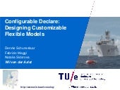 Configurable Declare: Designing Customizable Flexible Models