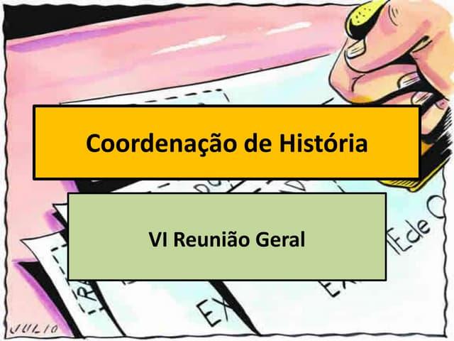 VI Reunião da Coordenação de História