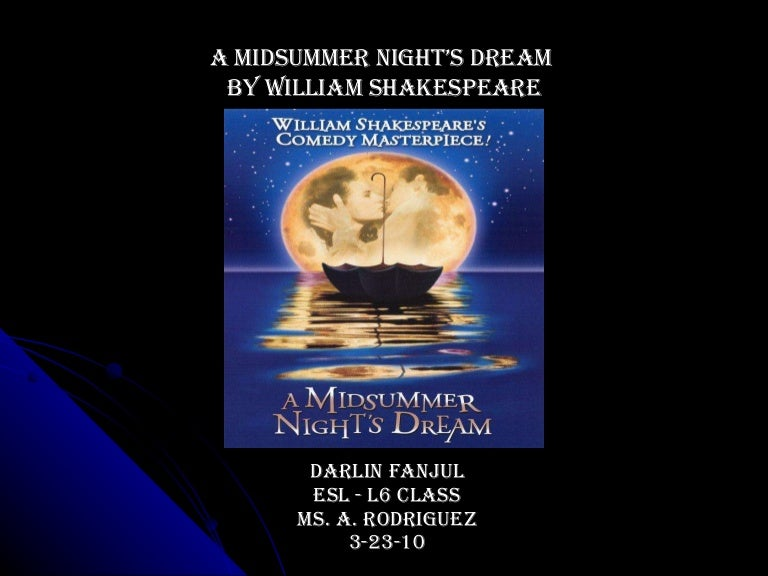 an analysis of the theme of love in midsummer nights dream by william shakespeare In a midsummer night's dream, shakespeare shows many different kinds of love and marriage there is the mature love of theseus and hippolyta the more frantic, passionate and unstable love of the young people and the power struggle between oberon and titania.