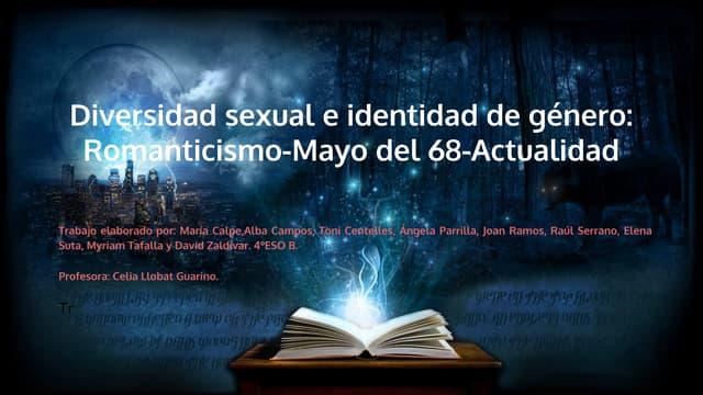 Diversidad sexual e identidad de género: Romanticismo-Mayo del 68-Actualidad