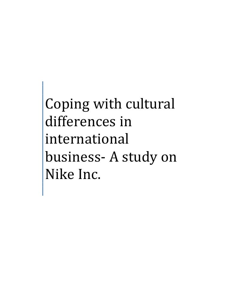 Coping With Cultural Differences In International Business A Study O