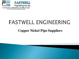 The Leading CuNi Pipe Suppliers - Fastwell Engineering