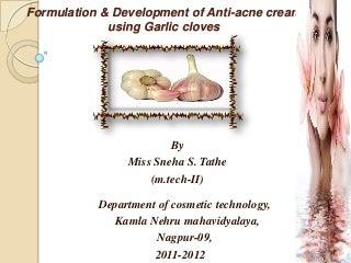 formulation and development of anti-acne cream using garlic cloves project presentation
