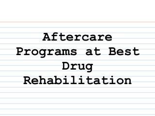 Aftercare Programs at Best Drug Rehabilitation