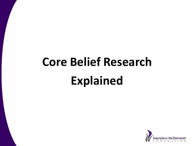 Core Belief Research Overview