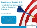 Business Travel 2.0:How to Better Market Your  Hotel to Business Travelers