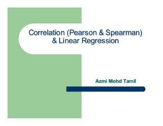 Pearson Correlation, Spearman Correlation &Linear Regression