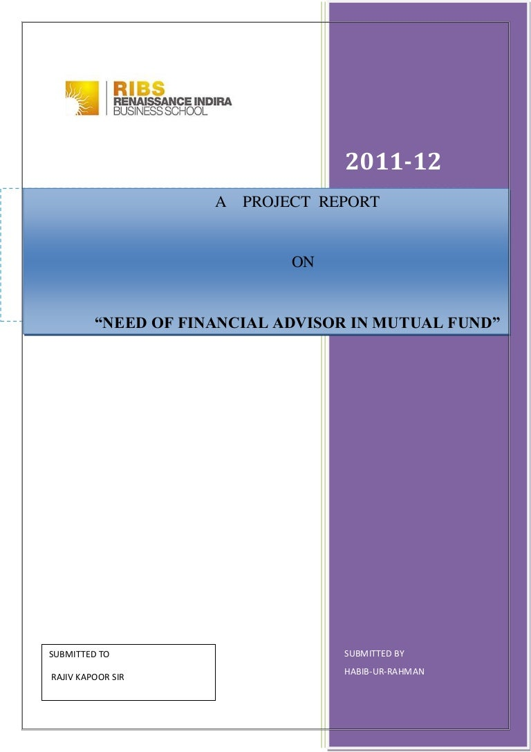 Project report on need of financial advisor for mutual fund a project report on need of financial advisor for mutual fund buycottarizona