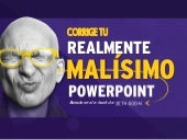 Corrige tu Realmente Malisimo Power Point