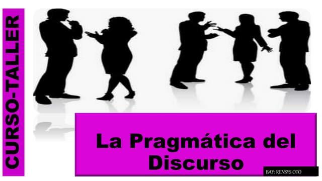 LA PRAGMÁTICA DEL DISCURSO