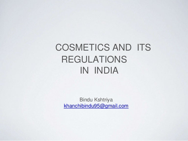 Regulation of Cosmetics as per drug & cosmetic act, India