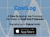 CostLog - Your Life's Cost plan through Cashflow Forecast for a better Budget-ing experience!