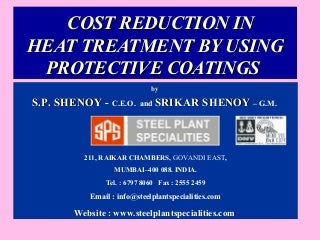 Cost Reduction In Heat Treatment, Hot Rolling and Hot Forging by the use of Protective Coatings