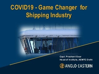 COVID-19 A Game changer in Shipping