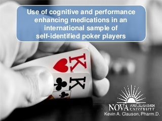 Use of cognitive and performance enhancing medications in poker players