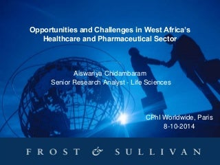 Opportunities & Challenges in West Africa's (Ghana & Nigeria) Healthcare and Pharmaceutical Sector
