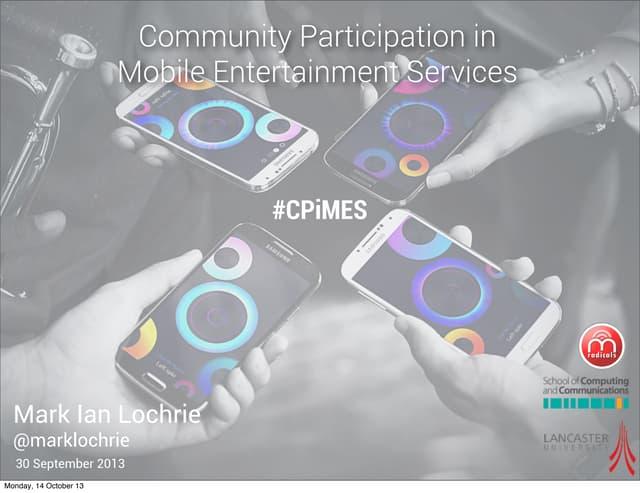 Community Participation in Mobile Entertainment Services