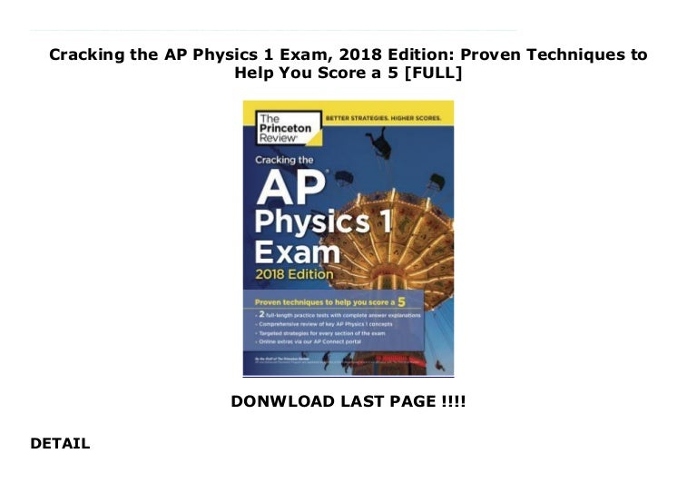 Cracking the AP Physics 1 Exam, 2018 Edition: Proven Techniques to He…