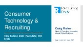 Consumer Technology & Recruiting: How To Use Tech That's NOT HR Tech