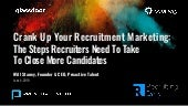 Crank Up Your Recruitment Marketing: The Steps Recruiters Need to Take to Close More Candidates