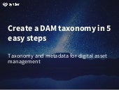 Create a DAM Taxonomy in 5 Easy Steps