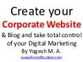 Create your Corporate Website and blog and take total control of your Digital Marketing