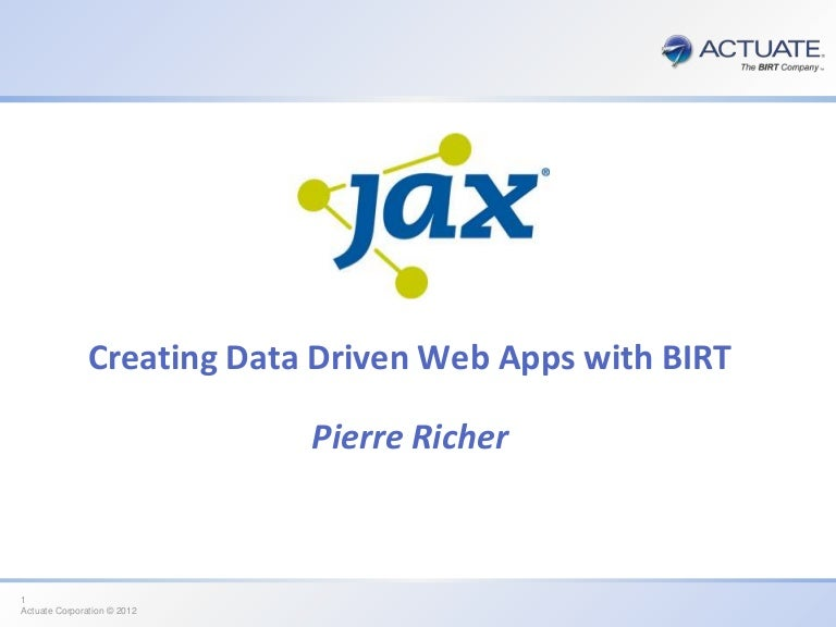 Creating Data Driven Web Apps with BIRT - Pierre Richer