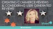 Creating Commerce Reviews and Considering The Case For User Generated Reviews
