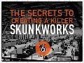 The Secrets To Creating A Killer Skunkworks
