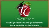 Creating authentic learning environments for authentic student growth