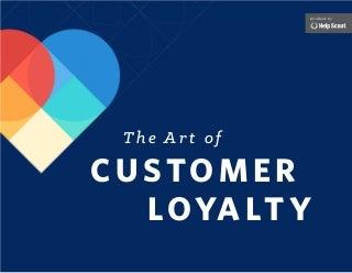 The Art of Customer Loyalty