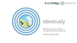 Creating Long-Term Value via Influencer Marketing