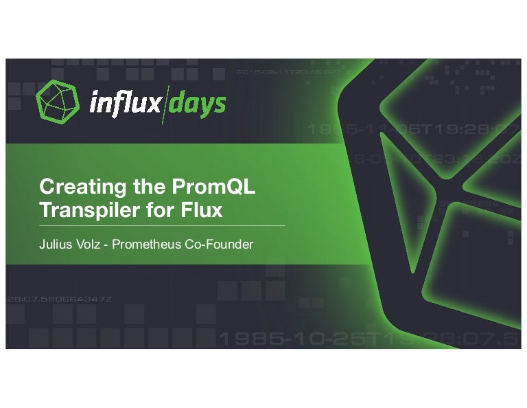 Creating the PromQL Transpiler for Flux by Julius Volz, Co-Founder | …