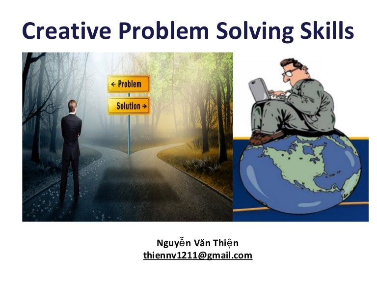the creative problem solving skills of Creative problem solving involves a hunt for new solutions glossmarks can embed a unique image in a document to discourage counterfeiting when the problem was defined as remove gloss from prints and photocopies creative problem solving skills are required for achieving exceptional.