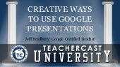 Creative ways of using Google Presentations (2014 Edition)