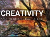 Creativity and the Second Half of Life