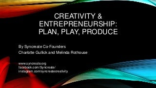 Creativity & Entrepreneurship