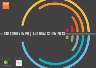 Creativity in PR, a Global Study 2013