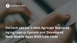 FinTech Leader on the Rise: Finance Company Will Build Native Mobile Apps with Low-Code Platform