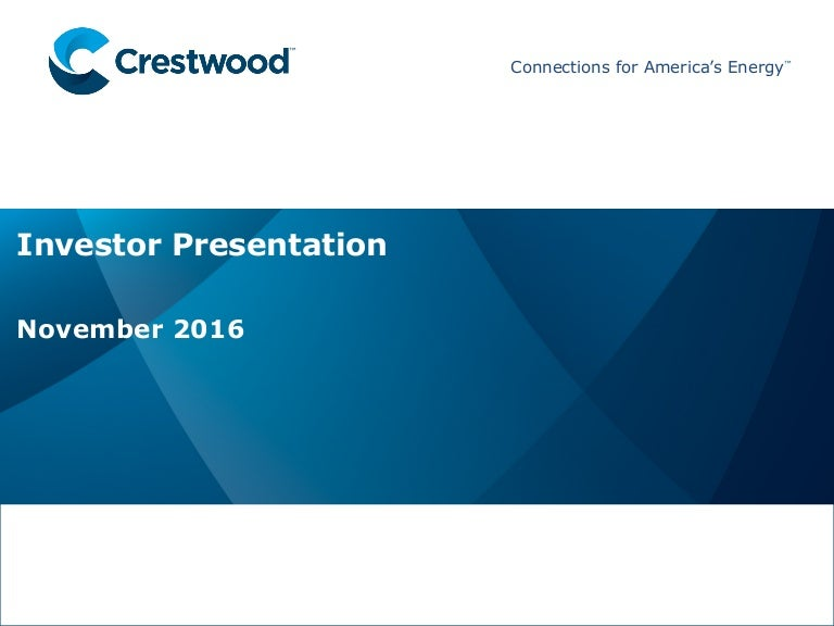 Crestwood Equity Partners Investor Presentation For 2016 Rbc Capital …