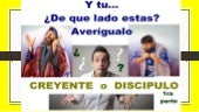 Creyente o Discípulo 1ra parte