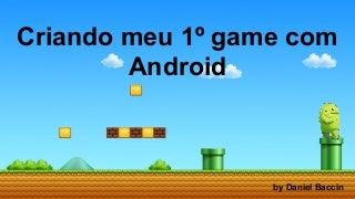 Criando meu 1º game com android