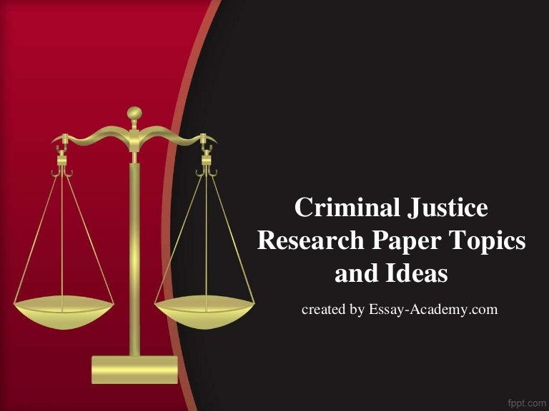 criminal law topics for research paper Developing a thesis statement your research scholarly writing for law students: seminar papers, law review notes.