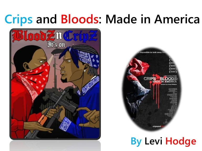 Crips And Bloods Made In America Analytical Presentation