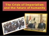 The Crisis of Imperialism and the Future of Humanity