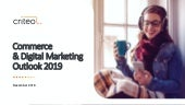Criteo Commerce & Digital Marketing Outlook 2019