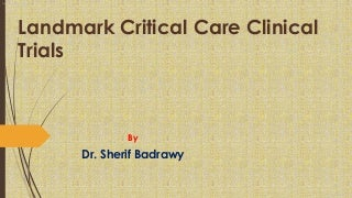 Landmark Critical Care Clinical Trials