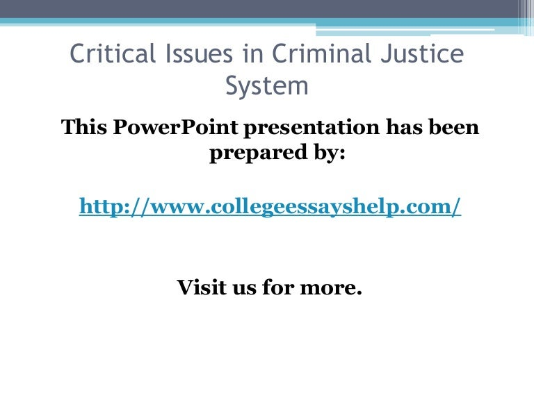 essay on canadas criminal justice system Thesis: canada's criminal justice system, specifically laws dealing with punishment, is far superior to that of the united states canada and the united states of america are two neighboring countries who besides the border share numerous other key aspects.